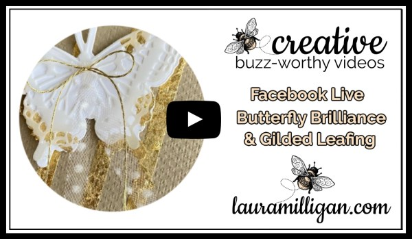 Laura Milligan YouTube Thumbnail - Stampin' Up! Butterfly Brilliance Facebook Live Gilded Leafing