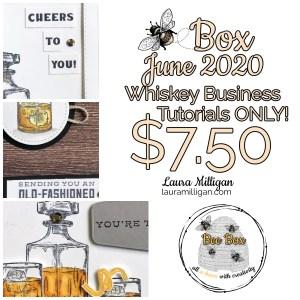 LAURA MILLIGAN BEE BOX June 2020 Whiskey Business