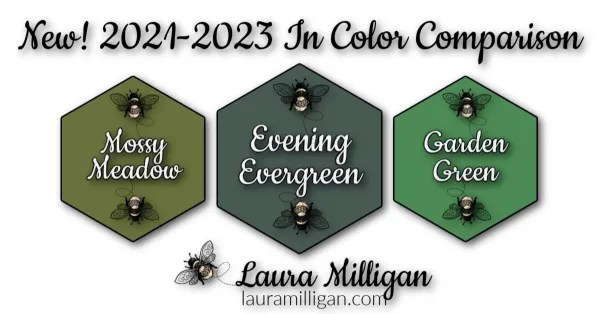 New Stampin' Up! In Color Comparison 2021 - 2023 Laura Milligan evening evergreen
