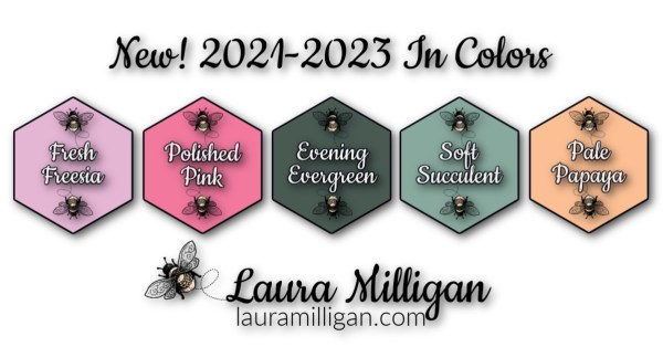 New Stampin' Up! In Colors 2021 - 2023 Laura Milligan