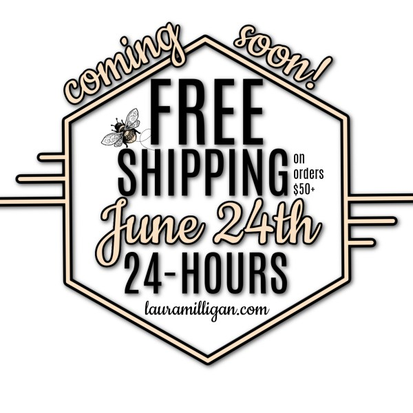 Laura Milligan Free Shipping June 24th