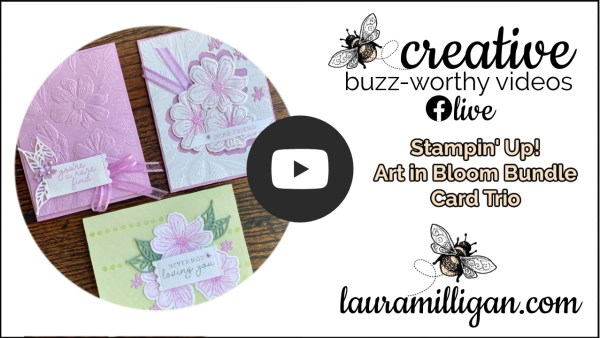 Laura Milligan YouTube Thumbnail - Art in Bloom Bundle from Stampin' Up! Card Trio