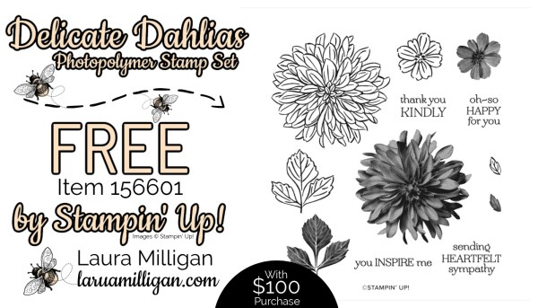 Delicate Dahlias Stamp Set From Stampin' Up! 156601 Cards by Laura Milligan Id Rather Bee Stampin