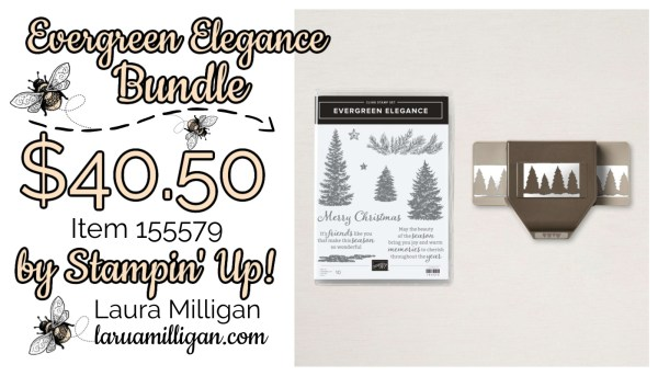 Evergreen Elegance Bundle From Stampin' Up! 155579 Cards by Laura Milligan Id Rather Bee Stampin
