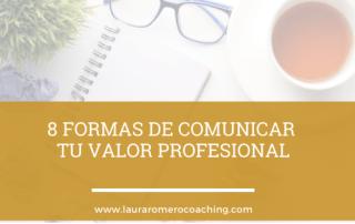 Formas de comunicar tu valor profesional