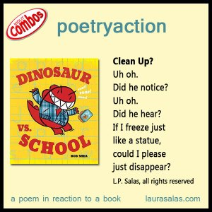 poetryaction to Dinosaur vs. School, by Bob Shea