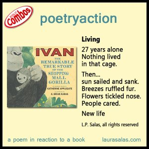 poetryaction for Ivan: The Remarkable True Story of the Shopping Mall Gorilla
