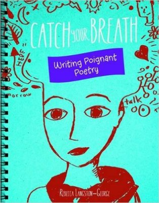 Catch Your Breath: Writing Poignant Poetry