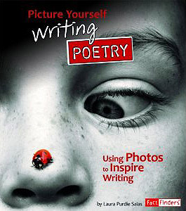 Picture Yourself Writing Poetry: Using Photos to Inspire Writing