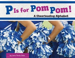 P Is for Pom Pom!: A Cheerleading Alphabet