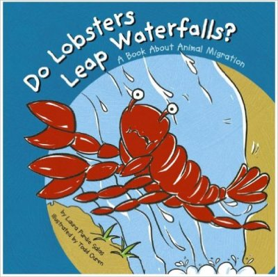 Do Lobsters Leap Waterfalls?: A Book About Animal Migration