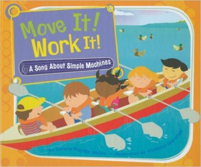Move It! Work It!: A Song About Simple Machines
