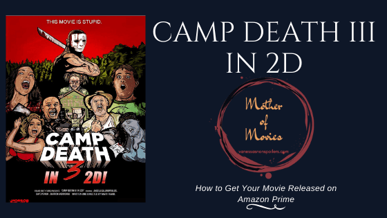 'Camp Death III in 2D' PR Stunt: How to Get a Dumb Movie Released on Amazon Prime - Laura's Books and Blogs