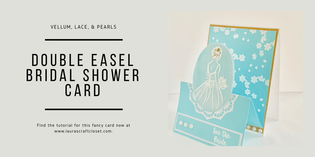 Double Easel Bridal Shower Card; Vellum, Pearls, and Lace!- #JOSTTT004