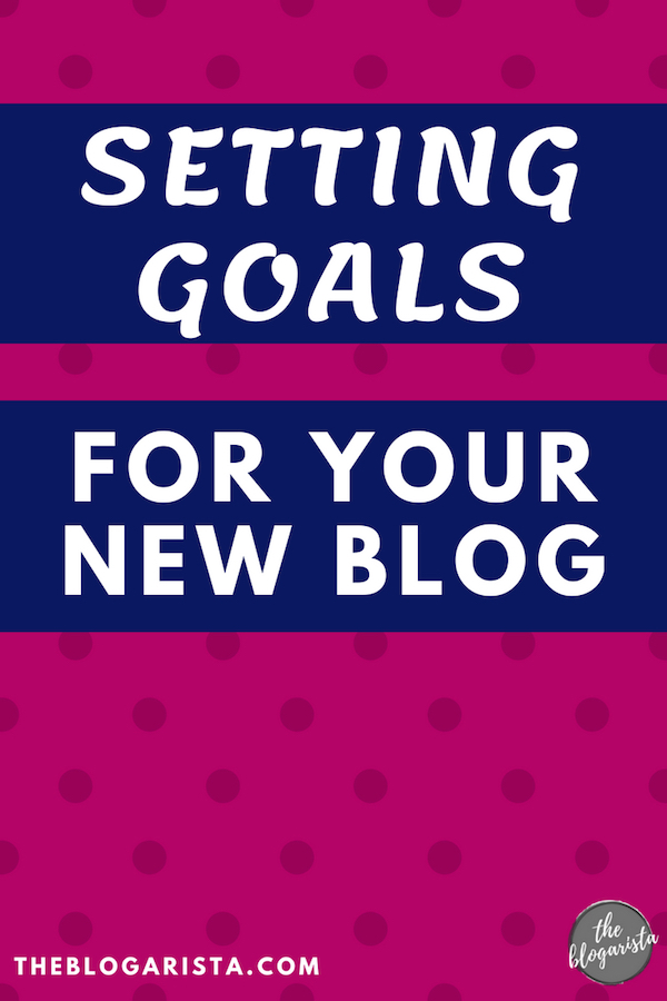 Setting goals for your brand new blog. Are you setting yourself up for success?