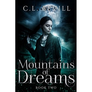 Mountains of Dreams: A Novel by C. L. Bevill