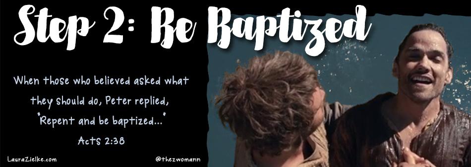 Step 2: Be Baptized
