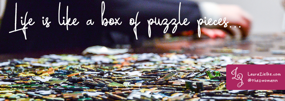 Life is like a box of puzzle pieces