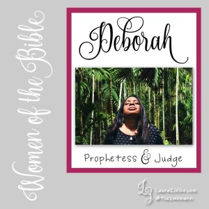 Women of the Bible: Deborah