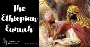 Acts 8: The Ethiopian Eunuch