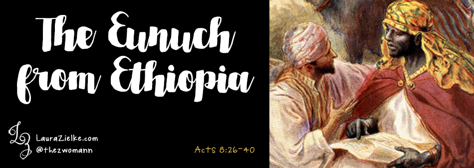 Acts 8: The Ethiopian Eunuch