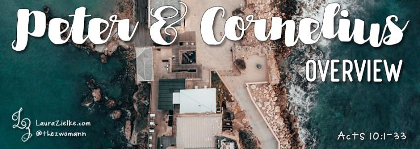 Peter & Cornelius (Overview)