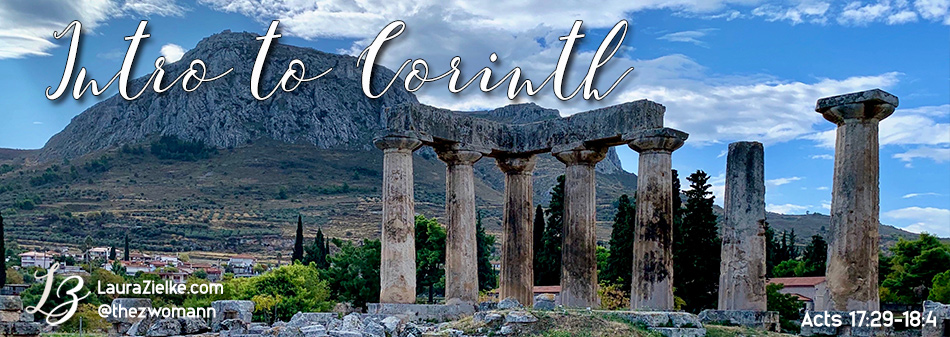 Acts 17:29 - Acts 18:4 ~ Intro to Corinth