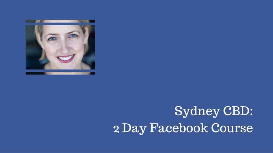 Facebook Course – Sydney Intensive September 2017 – Australia