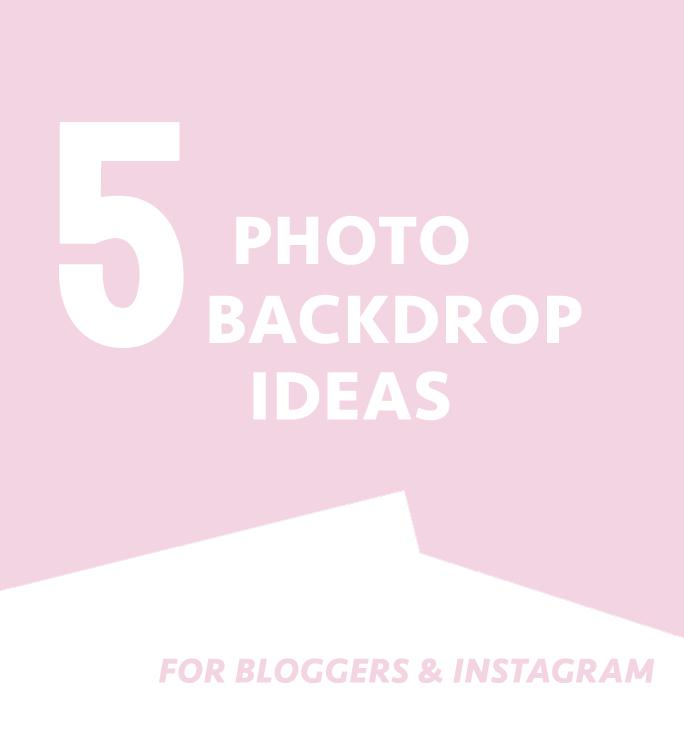 A Bubbly Life5 Backdrop Ideas For Blog & Instagram Photos - A Bubbly