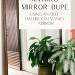DIY Anthropologie Inspired Floor Mirror using old bathroom vanity mirror