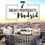 7 Sneaky Pickpockets in Madrid
