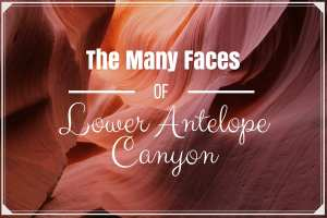 The Many Faces of Lower Antelope Canyon