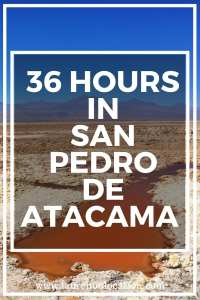 36 hours in San Pedro de Attacama Post Sticker (1)