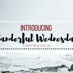 New Blog Link-up: Wanderful Wednesday