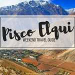 Pisco Elqui Travel Guide