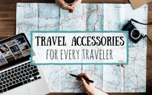 Travel Accessories for Every Traveler