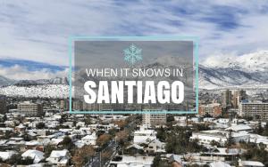 When it Snows in Santiago, Chile