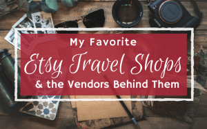 My Favorite Etsy Travel Shops & the Vendors Behind Them