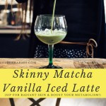 Starbucks Skinny Matcha Vanilla Iced Latte (Sip for Radiant Skin & Boost Your Metabolism!)