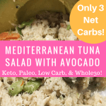 Mediterranean Tuna Salad With Avocado (Only 3 Net Carbs!) Keto, Paleo & Whole30 Compliant