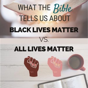 What the Bible Says About BLM vs. ALM with Eric Mason