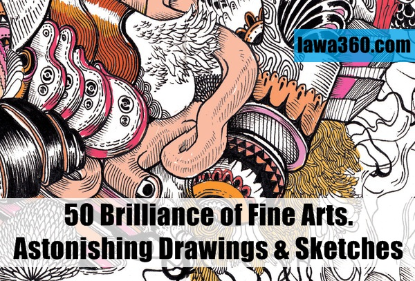 Brilliance of Fine Arts. Astonishing Drawings & Sketches