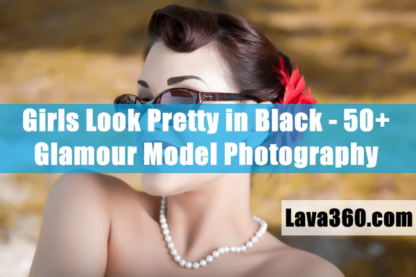 Girls Look Pretty in Black - 50 Glamour Model Photography