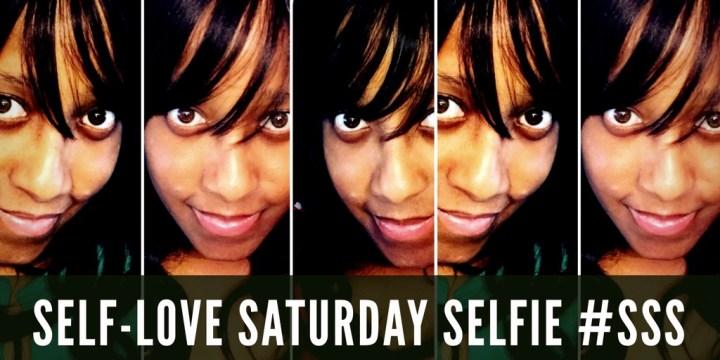 Self-Love Saturday Selfie#SSS