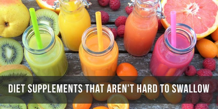Diet Supplements That Aren't Hard To Swallow