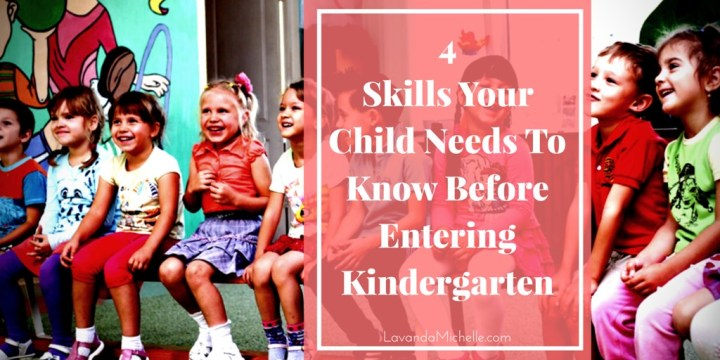 4 Skills Your Child Needs To Know Before Entering Kindergarten