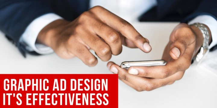GRAPHIC AD DESIGN | IT'S EFFECTIVENESS