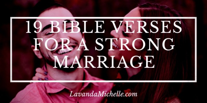 19 Bible Verses for a Strong Marriage