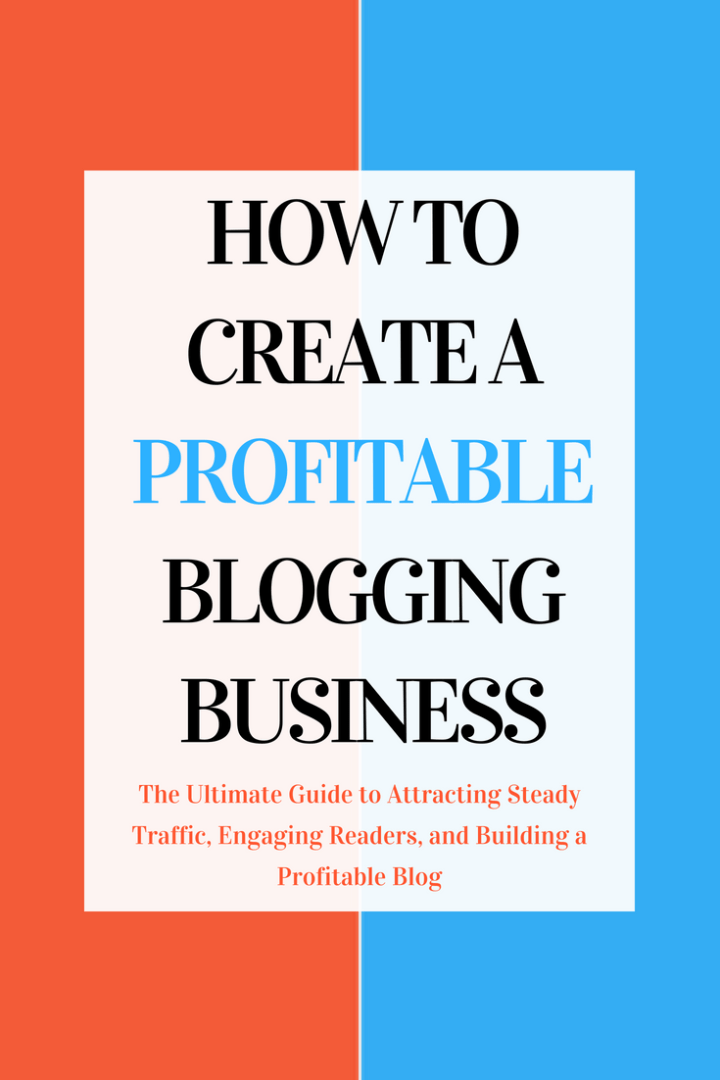 How to Create A Profitable Blogging Business (8)