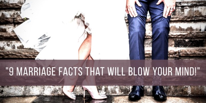 9 Marriage Facts That Will Blow Your Mind!
